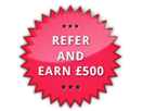 Refer and earn £500